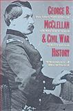 George B. Mcclellan and Civil War History, Thomas J. Rowland, 0873389891