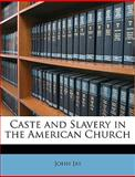 Caste and Slavery in the American Church, John Jay, 1146149891