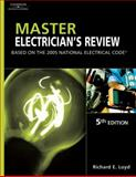 Master Electrician's Review : Based on the 2005 National Electric Code, Loyd, Richard E., 1401879896