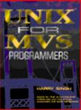 UNIX for MVS Programmers, Singh, Harry S., 0134429893