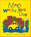 Max's Wacky Taxi Day, Max Grover, 0152009892