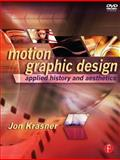 Motion Graphic Design : Applied History and Aesthetics, Krasner, Jon S., 0240809890