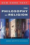 The Philosophy of Religion, Griffith-Dickson, Gwen, 0334029899