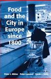 Food and the City in Europe since 1800, Atkins, 075464989X