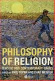 Philosophy of Religion : Classic and Contemporary Issues, , 1405139897