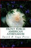 Front Porch: American Athenaeum, Sword Saga Press, 148397989X