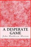A Desperate Game, John Morton, 1500629898