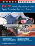 Fix It! How to Repair Automotive Dents, Scratches, Tears and Stains, Kris Palmer, 0760339899