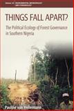 Things Fall Apart? : The Political Ecology of Forest Governance in Southern Nigeria, von Hellermann, Pauline, 0857459899