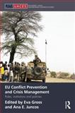 EU Conflict Prevention and Crisis Management : Roles, Institutions, and Policies, , 1138829897