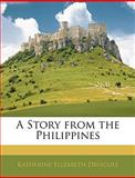 A Story from the Philippines, Katherine Elizabeth Driscoll, 1144219892
