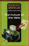 The Future of the Web, Rosen Pub., 1404209891