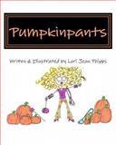 Pumpkinpants, Lori Jean Phipps, 1480069892