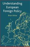 Understanding European Foreign Policy 9780333949894