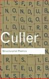 Structuralist Poetics : Structuralism, Linguistics and the Study of Literature, Culler, Jonathan, 0415289890