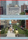 Planning for Sustainability : Creating Livable, Equitable and Ecological Communities, Wheeler, Stephen M., 0415809894