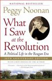 What I Saw at the Revolution, Peggy Noonan, 0812969898