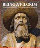 Being a Pilgrim : Art and Ritual on the Medieval Routes to Santiago, Ashley, Kathleen and Deegan, Marilyn, 0853319898