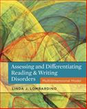 Assessing and Differentiating Reading and Writing Disorders : Multidimensional Model, Lombardino, Linda, 1111539898
