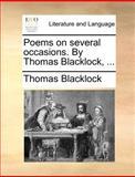 Poems on Several Occasions by Thomas Blacklock, Thomas Blacklock, 1140869892