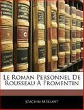 Le Roman Personnel de Rousseau À Fromentin, Joachim Merlant, 1142849899