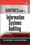 Auditor's Guide to Information Systems Auditing, Cascarino, Richard E., 0470009896