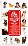 The Pill Book Guide to Medication for Your Dog and Cat, Kate A. W. Roby and Lenny Southam, 0553579894