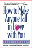 How to Make Anyone Fall in Love with You, Lowndes, Leil, 0809229897