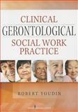 Clinical Gerontological Social Work Practice, Robert Youdin, 0826129897