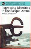 Expressing Identities in the Basque Area, MacClancy, Jeremy, 0852559895