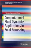 Computational Fluid Dynamics Applications in Food Processing, Anandharamakrishnan, C., 1461479894