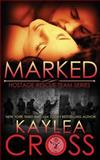 Marked, Kaylea Cross, 1499649894