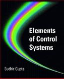 Elements of Control Systems, Gupta, Sudhir K., 013011989X