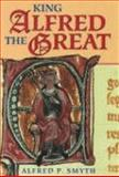 King Alfred the Great, Alfred P. Smyth, 0198229895