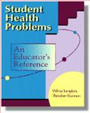 Student Health Problems : An Educator's Reference, Tompkins, Wilma W. and Shannon, Theodore P., 0827349890