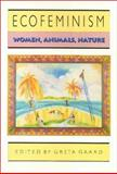 Ecofeminism : Women, Animals, Nature, Gaard, Greta, 0877229899