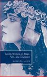 Jewish Women on Stage, Film, and Television, Mock, Roberta, 1403979898