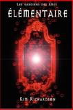 Les Gardiens des âmes, Tome 2 : Élémentaire, Kim Richardson, 1480279897