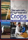 Genetically Engineered Crops : Interim Policies, Uncertain Legislation, Taylor, Iain E. P., 1560229896
