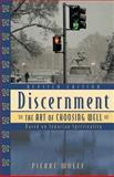 Discernment : The Art of Choosing Well, Wolff, Pierre, 076480989X