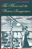 The Moon and the Western Imagination, Montgomery, Scott L., 0816519897