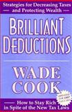 Brilliant Deductions : How to Stay Rich in Spite of the New Tax Laws, Cook, Wade B., 0910019894