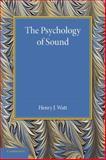 The Psychology of Sound, Watt, Henry J., 1107649897