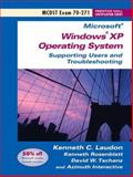 MCDST Exam 70-271 : Supporting Users and Troubleshooting a Microsoft Windows XP Operating System, Laudon, Kenneth C. and Rosenblatt, Kenneth, 0131499890