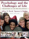 Psychology and the Challenges of Life : Adjustment to the New Millennium, Nevid, Jeffrey S. and Rathus, Spencer A., 0470079894