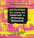 Activities for Using the Internet in Primary Schools, De Cico, Eta and Farmer, Mike, 0749429895