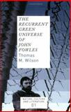 The Recurrent Green Universe of John Fowles, Wilson, Thomas M., 9042019891