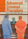 Advanced Criminal Procedure : Cases, Comments, Questions, Kamisar, Yale and LaFave, Wayne R., 0314189890