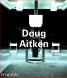 Doug Aitken, Daniel Birnbaum and Amy Sharp, 0714839892