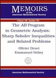The AB Program in Geometric Analysis, Olivier Druet and Emmanuel Hebey, 0821829890